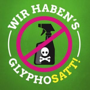 Wir habens Glyphosatt